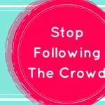 Stop Following the Crowd